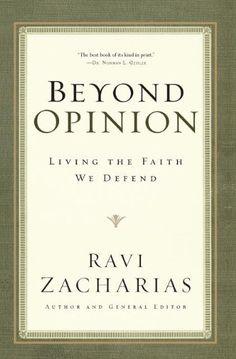 Beyond Opinion: Living the Faith We Defend by Ravi Zacharias http://www.amazon.com/dp/0849946530/ref=cm_sw_r_pi_dp_qVu0tb12Z1GK1QVF