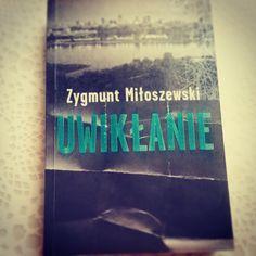 kocham Cię, moje życie...: 47/15 - Zygmunt Miłoszewski - Uwikłanie