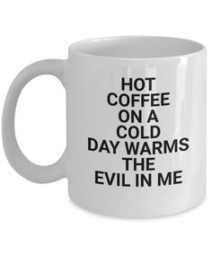 Funny novelty mug- Hello, you big, beautiful cup of coffee