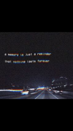 A memory is just a reminder that nothing lasts forever, . - sprüche - The Stylish Quotes Frases Tumblr, Tumblr Quotes, Funny Quotes, Mood Quotes, Life Quotes, Grunge Quotes, Vie Motivation, Heartbroken Quotes, Quote Aesthetic