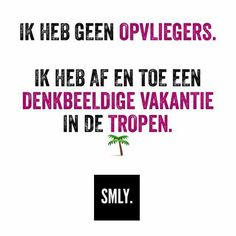 denkbeeldige vakantie in de tropen Mj Quotes, Dutch Quotes, Smile Quotes, Best Quotes, Funny Quotes, Qoutes, Sarcasm Humor, Thing 1, Sports Humor