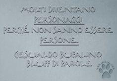 """Più che """"molti"""" io direi """"troppi""""  :'(  Molti diventano personaggi perché non sanno essere persone.  Gesualdo Bufalino - Bluff di parole  #gesualdobufalino, #persone, #personaggi, #aforisma, #italiano, #parole,"""