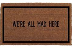 """We're All Mad Here Alice in Wonderland Door Mat - Coir Doormat Rug, 2' x 2' 11""""…"""