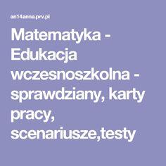 Matematyka - Edukacja wczesnoszkolna - sprawdziany, karty pracy, scenariusze,testy