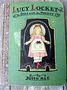 Vintage book by John Rae, Lucy Locket the Doll With the Pocket, first edition book, 1920's child's book, Raggedy Ann artist, child's book by LittleBeachDesigns on Etsy https://www.etsy.com/listing/101910494/vintage-book-by-john-rae-lucy-locket-the