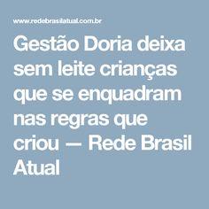 Gestão Doria deixa sem leite crianças que se enquadram nas regras que criou — Rede Brasil Atual