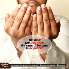 """The Prophet (pbuh) said: """"…whoever is patient Allah will bestow patience upon him, and no one is ever given anything better and more generous than patience."""" [Al-Bukhaari (1496) and Muslim (1053)]."""