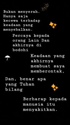 Jangan memberi harapan yang lebih kepda manusia✨ Quotes For Book Lovers, All Quotes, Heart Quotes, People Quotes, Quotes For Him, Mood Quotes, Life Quotes, Quotations, Qoutes