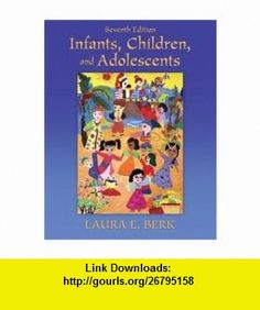 Infants, Children, and Adolescents (eText for iPad Series) 7th (seventh) edition Text Only Laura E. Berk ,   ,  , ASIN: B004TZWZ8W , tutorials , pdf , ebook , torrent , downloads , rapidshare , filesonic , hotfile , megaupload , fileserve