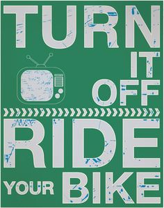"Brother Christmas Present--$18.00 ""Turn it off Ride your Bike"" Fine Art Print by Six Under A Tree via Etsy."