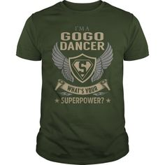 I Am A Gogo Dancer What Is Your Superpower Job Title TShirt.Search Bar On The Top To Find The Best One (NAME , AGE , HOBBIES , DOGS , JOBS , PETS...) For You.  Guys Tee Hoodie Sweat Shirt Ladies Tee Guys V-Neck Ladies V-Neck Unisex Tank Top Unisex Longsleeve Tee Irish Dancer T Shirt Hula Dancer T Shirt Dancer Definition T Shirt Private Dancer T Shirt