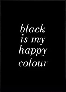 BLACK IS MY HAPPY COLOUR POSTER - 20x30 cm / Modern