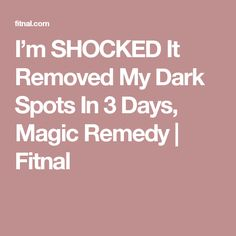 I'm SHOCKED It Removed My Dark Spots In 3 Days, Magic Remedy | Fitnal