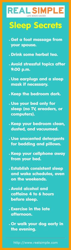 Here are 13 sleep secrets to help you fall asleep faster and sleep deeper throughout the night. Some of the tips are from the January 2013 issue of Real Simple magazine. Snoring brings about poor rest for the snorer, and poor rest for whoever shares the bed, room, or in outrageous cases, the general population nearby. Snoring is caused by the unwinding of the muscles in the soft palate, tongue, and throat. The tissues in the throat can get so casual that they mostly hinder the air flow route…