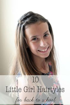 JUST IN TIME! 10 little girl hairstyles that are perfect for back to school!
