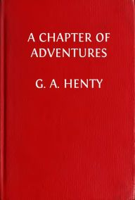 A Chapter of Adventures: Through the Bombardment of Alexandria (Illustrated Edition)