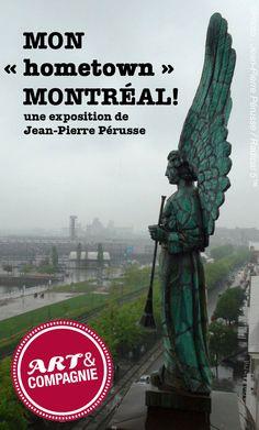 MON ''hometown'' MONTRÉAL! , de l'artiste multidisciplinaire Jean-Pierre Pérusse chez Art & Compagnie  Ce natif montréalais, mieux connu pour son art engagé et son activisme, nous propose ici une exposition entièrement vouée à son amour de Montréal ainsi qu'au quartier qu'il habite depuis près de 20 ans: le Vieux-Montréal.  L'exposition est composée des coups de cœur du public manifestés suite à la mise en ligne sur les médias sociaux de photos prises lors de ces marches dans son Montréal !