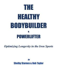 You don't have to wreck your health to compete in bodybuilding or powerlifting. Book Review: The Healthy Bodybuilder & Powerlifter by Shelby Starnes. www.roypumphrey.com