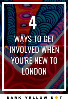 Best ways to get involved when you're new to London! | Darkyellowdot.com