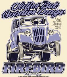 "Firebird Raceway ""Oldies But Goodies Drags Willys gasser T-shirt Chevrolet Bel Air, Vintage Banner, Vintage Signs, Ford Modelo T, Letras Abcd, Chevy, Dodge Charger, Cool Car Drawings, Rolls Royce"