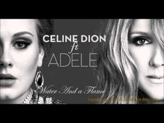 Céline Dion - Water And A Flame ft. Adele [NEW].... <3 <3 Yeaaaaah <3 <3 !!!!