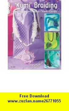 #3445 Kumi Braiding (9781574212976) Suzanne McNeill , ISBN-10: 1574212974  , ISBN-13: 978-1574212976 ,  , tutorials , pdf , ebook , torrent , downloads , rapidshare , filesonic , hotfile , megaupload , fileserve