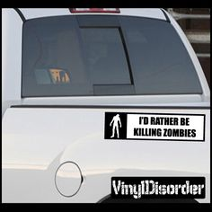 Zombie Id Rather be Vinyl Decal Car or Wall Sticker Mural