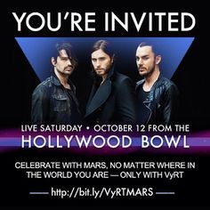 30secondstomars Experience + celebrate MARS at the legendary Hollywood Bowl no matter where you are – Visit VyRT.com for more information + join in, LIVE on OCTOBER 12!