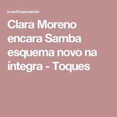 Clara Moreno encara Samba esquema novo na íntegra - Toques