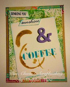 Wine, Cheese and Scrapbooking: Enviando Sol y Café...