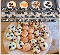 BREAKFAST: Mini Pancakes Using Muffin Tins...Cut Up Sausages, Chocolate Chips, Dab Of Jelly, Dab Of Syrup, Fruit, Etc. Or Leave Plain…Click On Picture For Recipe/Directions…