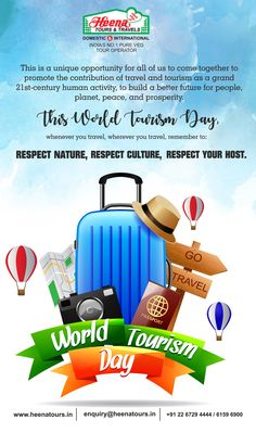 Happy World Tourism Day..!! You can be the change you want to see in the world. You can be an ambassador for a better future. TRAVEL, ENJOY AND RESPECT. Best wishes from the entire HEENA TOURS & TRAVELS
