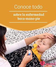 Conoce todo sobre la #enfermedad boca-mano-pie   La enfermedad #boca-mano-pie es una #infección #viral que tiene más prevalencia en los #niños de 0 a 5 años.