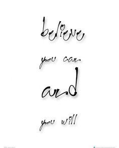 Believe you can and you will - plakat - 40x50 cm  Gdzie kupić? www.eplakaty.pl