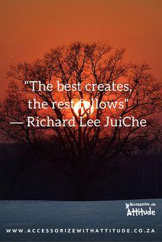 "The best creates, the rest follows."" Richard Lee Juiche (scheduled via http://www.tailwindapp.com?utm_source=pinterest&utm_medium=twpin&utm_content=post22258812&utm_campaign=scheduler_attribution)"