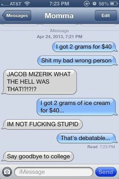 Got 2 Grams For $40 – Text Message To Parents Prank (12 Pictures)