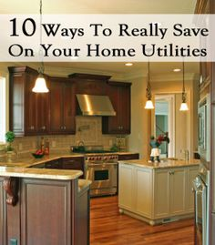 10 Ways to really save on your home's utilities. #homeimprovement
