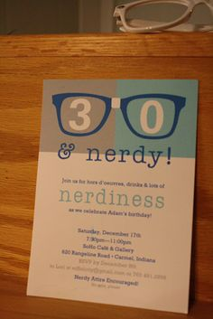 Dang! I should have done a 30 & nerdy party for Justin! Oh well, maybe my 30th!
