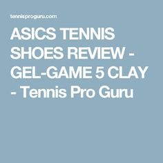 ASICS Tennis Shoes - my personal report about how I am satisfied after the first year of playing tennis with Men's Gel-Game 5 on Clay. Tennis Equipment, Play Tennis, Tennis Racket, Asics, Me Too Shoes, Clay, Game, Gaming, Games