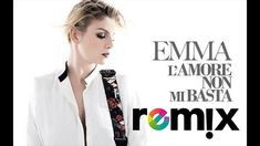 L'amore Non Mi Basta - Emma Marrone - ( REMIX )