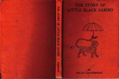Little Black Sambo- my favorite book when i was a little girl. his shoes had crimson soles and crimson linings. and he love pancakes.  me too