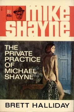 """The Private Practice of Michael Shayne, by Brett Halliday Dell 1965 Cover art by Robert McGinnis Originally published as """"Death Rides a Winner,"""" serialized in Detective Fiction Weekly, January 6 to February 1940 Arte Do Pulp Fiction, Pulp Fiction Book, Book Cover Art, Comic Book Covers, Comic Books, Mad Max Book, Robert Mcginnis, Roman, Black Women Art"""