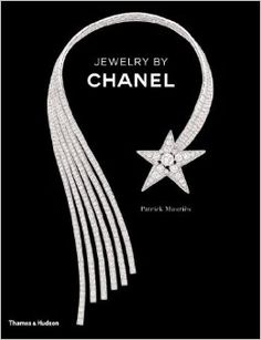 Jewelry by Chanel by Patrick Mauries (Thames & Hudson)