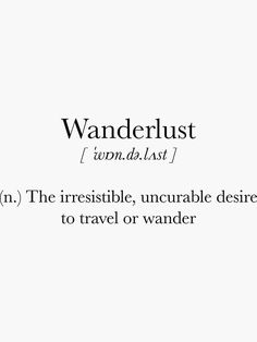 'Wanderlust' Sticker by Eunoia Fancy Words, Pretty Words, Beautiful Words, Cool Words, New Words, Unusual Words, Rare Words, Unique Words, Powerful Words