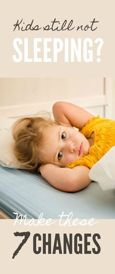 Kids still not sleeping? Make these 7 simple changes ... #sleep