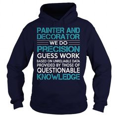 Awesome Tee For Painter And Decorator T Shirts, Hoodies. Check price ==► https://www.sunfrog.com/LifeStyle/Awesome-Tee-For-Painter-And-Decorator-100019474-Navy-Blue-Hoodie.html?41382 $36.99