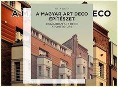 Bolla Zoltán - A magyar art deco építészet Art Deco, Hungary, Multi Story Building, Architecture, Modern, Movie Posters, Potsdam, Arquitetura, Trendy Tree