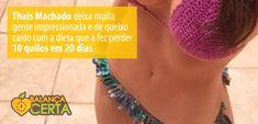 Ex BBB Thais Machado e seus resultados com a dieta hCG!Balança Certa Dieta Hcg, Losing 10 Pounds, Cooking Oil, Virgin Party Drinks, Cellulite, Coconut Oil, Axe, Dietitian