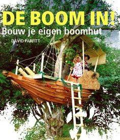 De Boom in! - Bouw je eigen boomhut - Parfitt
