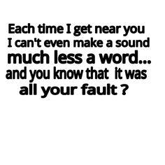 It's my fault !